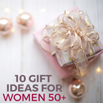 10 Gift Ideas for Women 50+